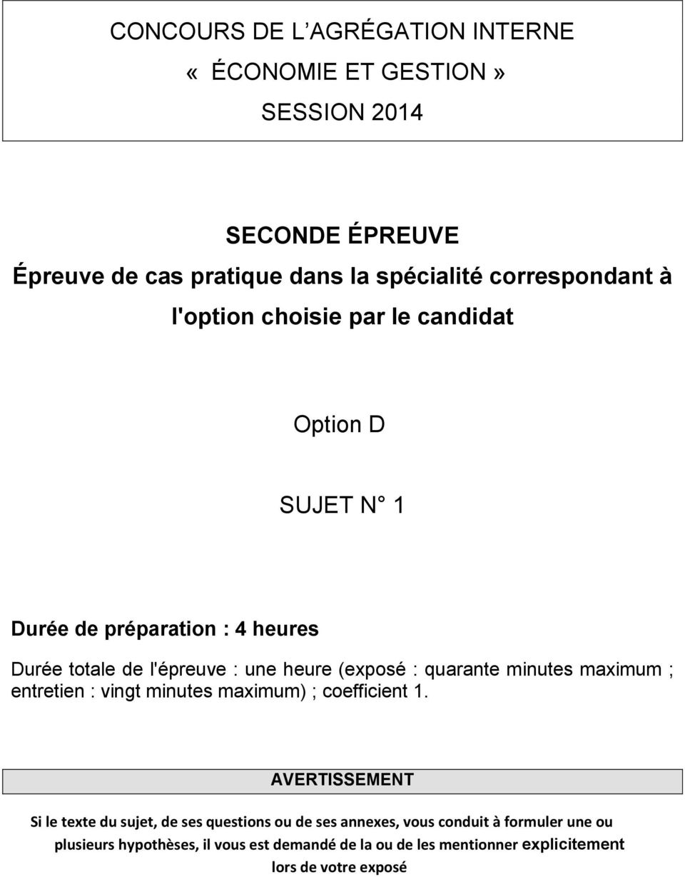 (exposé : quarante minutes maximum ; entretien : vingt minutes maximum) ; coefficient 1.