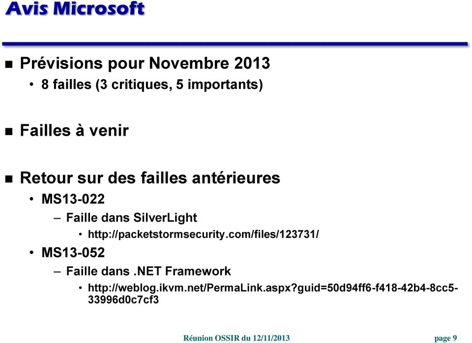 MS13-052 http://packetstormsecurity.com/files/123731/ Faille dans.