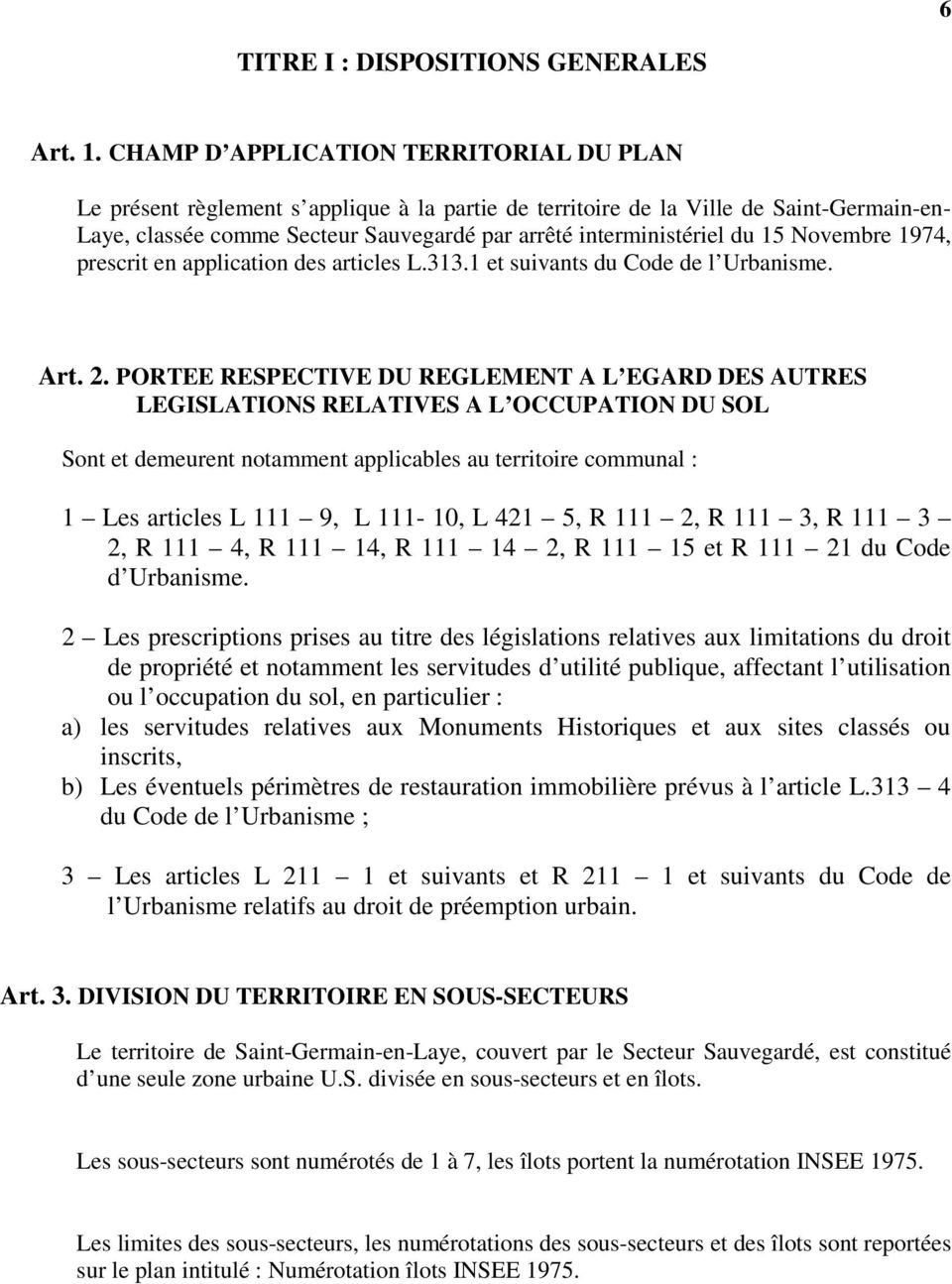 du 15 Novembre 1974, prescrit en application des articles L.313.1 et suivants du Code de l Urbanisme. Art. 2.
