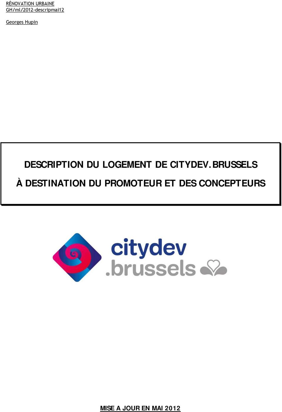 DESCRIPTION DU LOGEMENT DE CITYDEV.