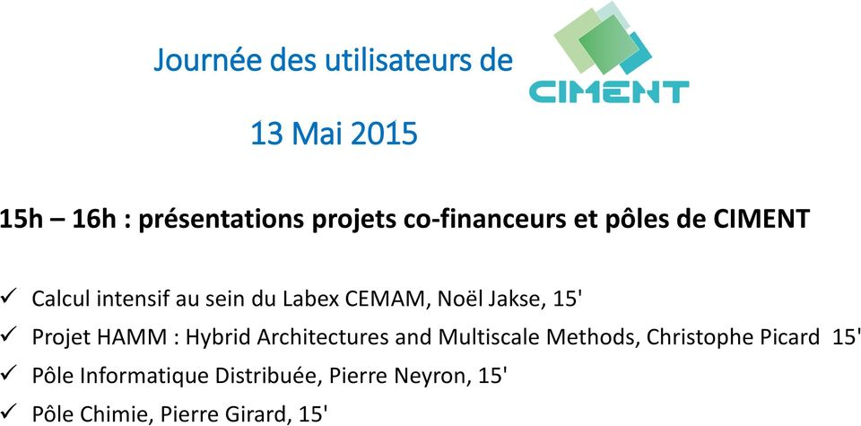 Jakse, 15' Projet HAMM : Hybrid Architectures and Multiscale Methods, Christophe