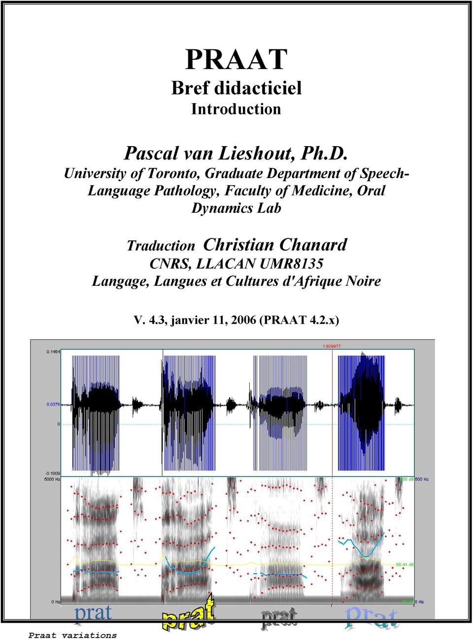 of Medicine, Oral Dynamics Lab Traduction Christian Chanard CNRS, LLACAN UMR8135