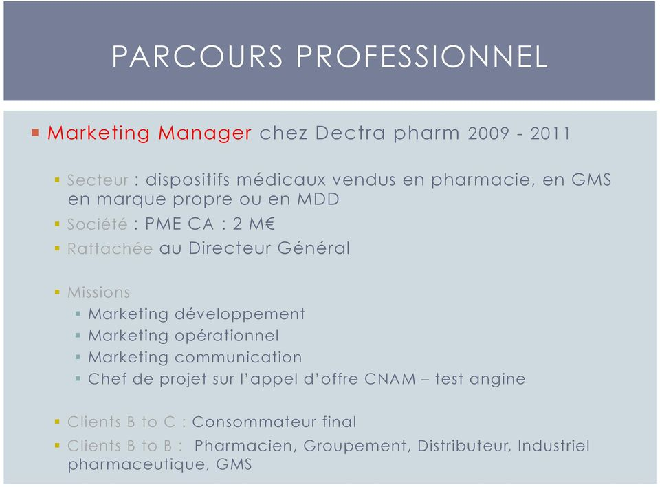 Marketing développement Marketing opérationnel Marketing communication Chef de projet sur l appel d offre CNAM test