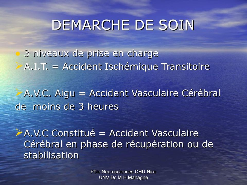Aigu = Accident Va