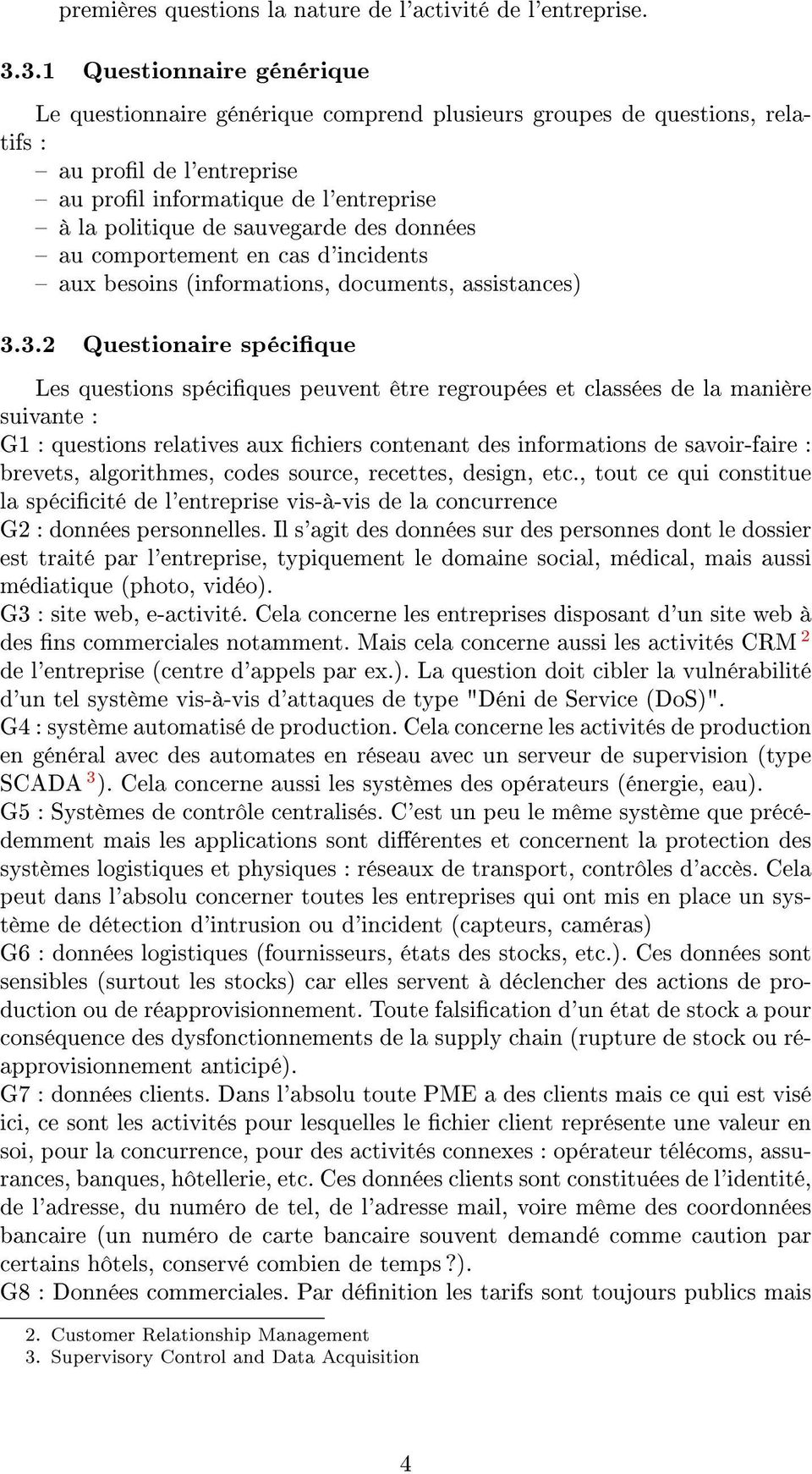 des données au comportement en cas d'incidents aux besoins (informations, documents, assistances) 3.