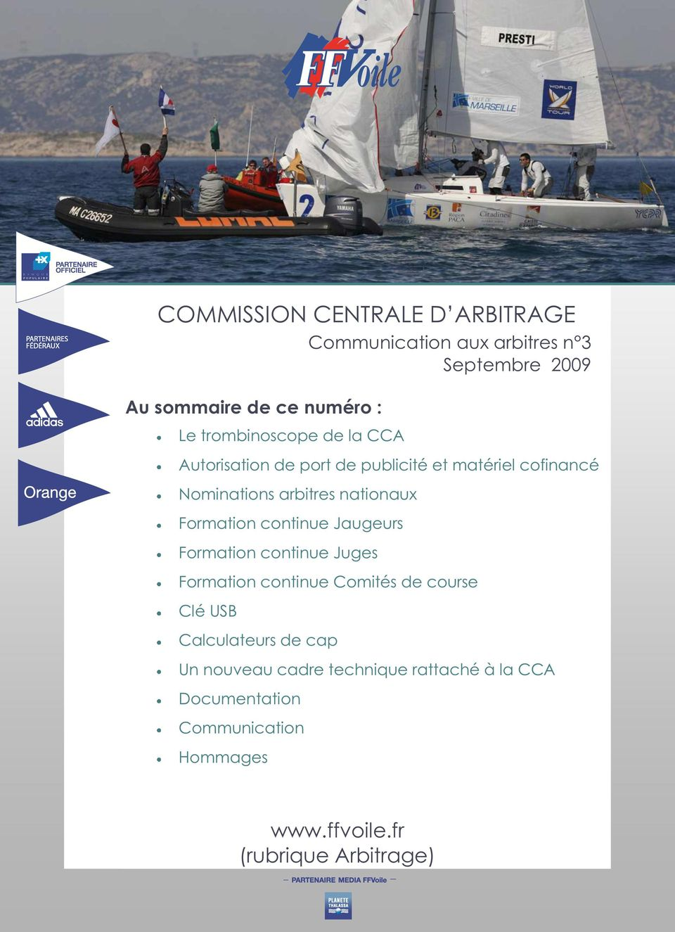 Formation continue Jaugeurs Formation continue Juges Formation continue Comités de course Clé USB Calculateurs de