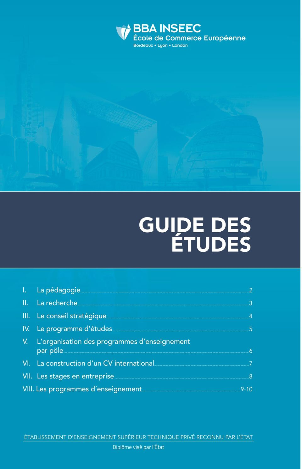 La construction d un CV international...7 VII. Les stages en entreprise...8 VIII.