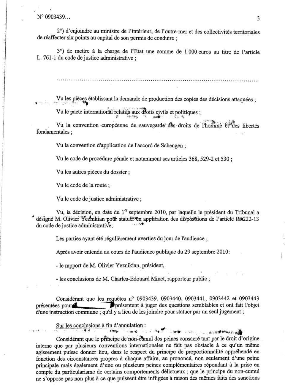doits civils et politiques ; z Vu la convention européenne de sauvegarde dis droits de 1 homme tes libertés fondamentales ; Vu la convention d'application de l'accord de Schengen ; Vu le code de