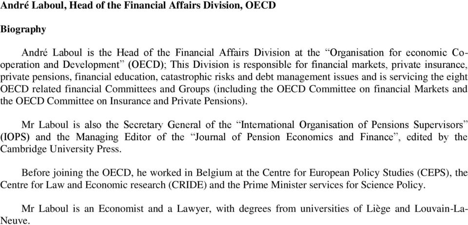 financial Committees and Groups (including the OECD Committee on financial Markets and the OECD Committee on Insurance and Private Pensions).