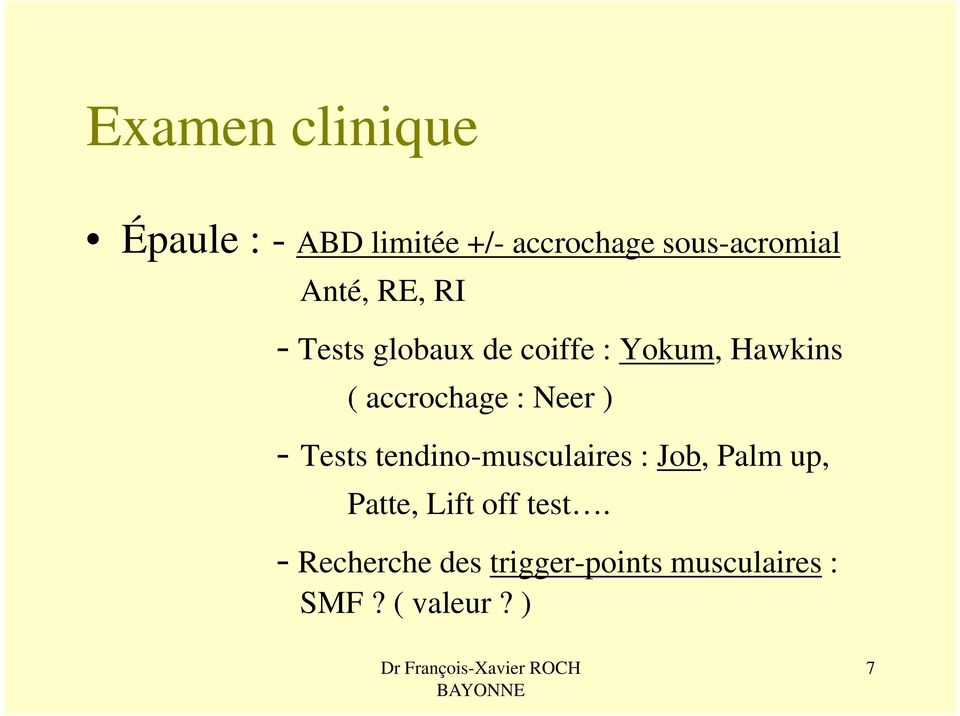 Neer ) - Tests tendino-musculaires li : Job, Pl Palm up, Patte, Lift