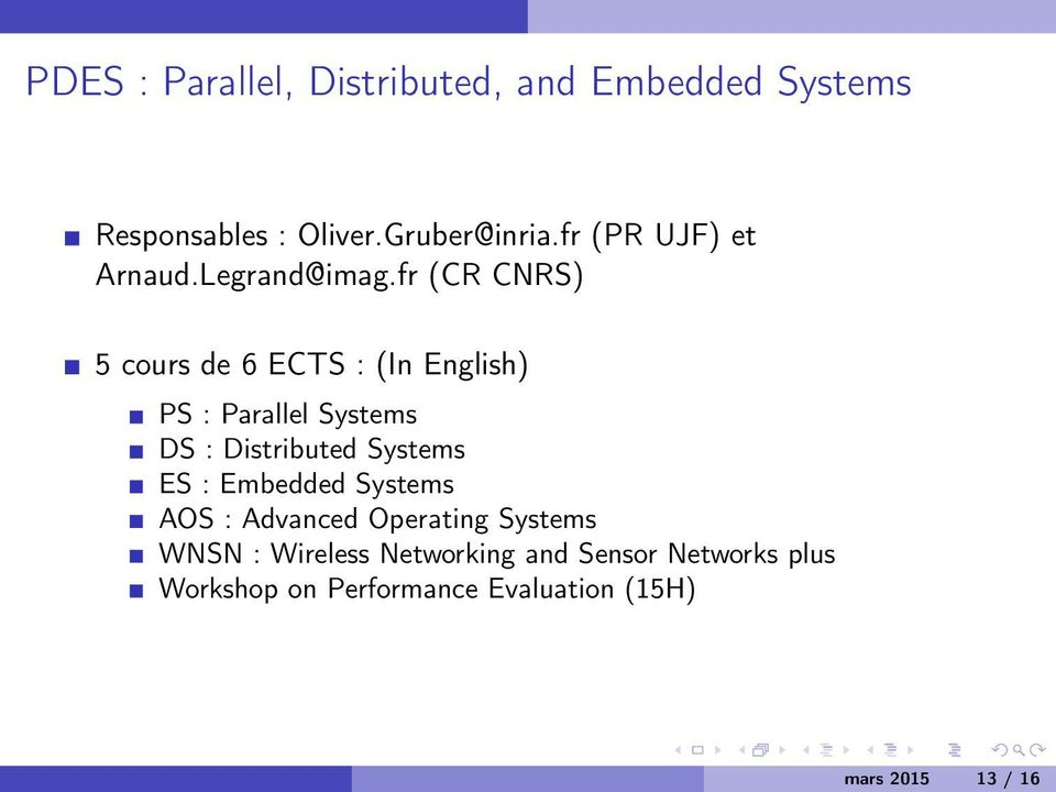 fr (CR CNRS) 5 cours de 6 ECTS : (In English) PS : Parallel Systems DS : Distributed Systems