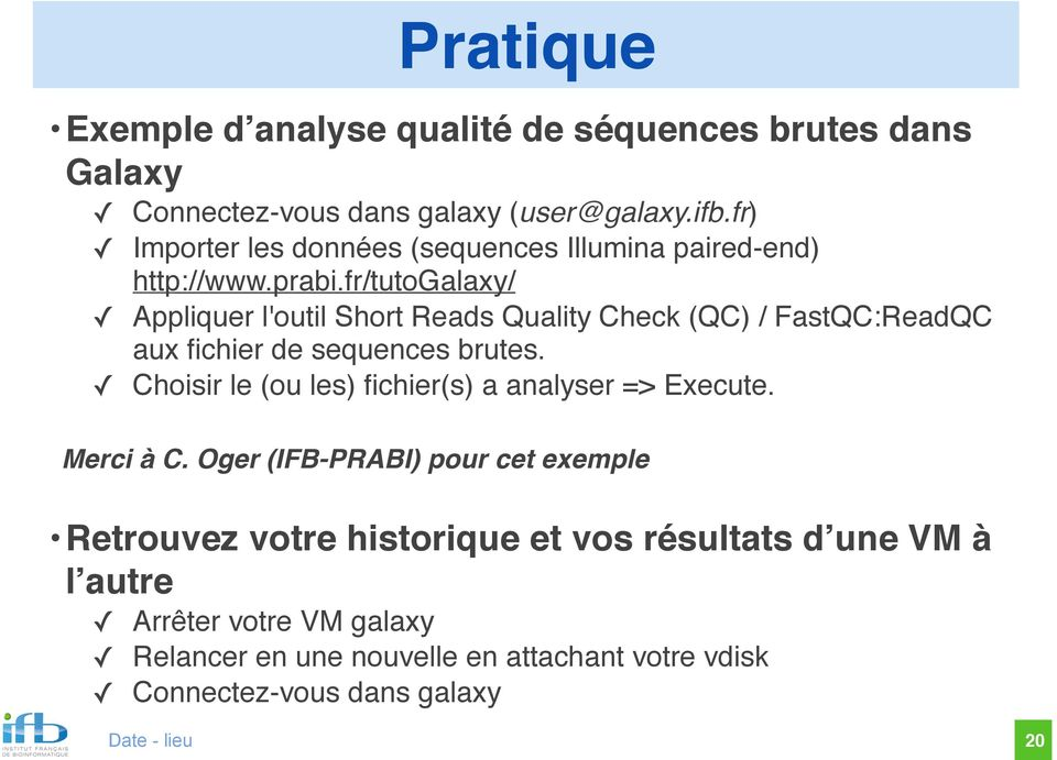 fr/tutogalaxy/ Appliquer l'outil Short Reads Quality Check (QC) / FastQC:ReadQC aux fichier de sequences brutes.