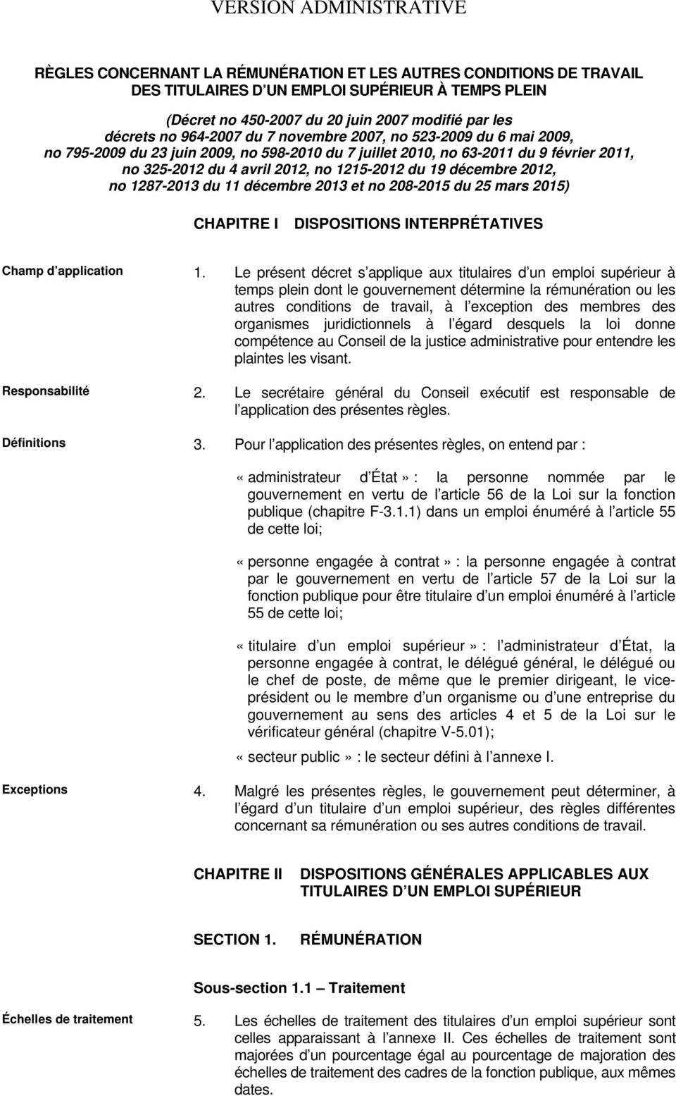 du 19 décembre 2012, no 1287-2013 du 11 décembre 2013 et no 208-2015 du 25 mars 2015) CHAPITRE I DISPOSITIONS INTERPRÉTATIVES Champ d application 1.
