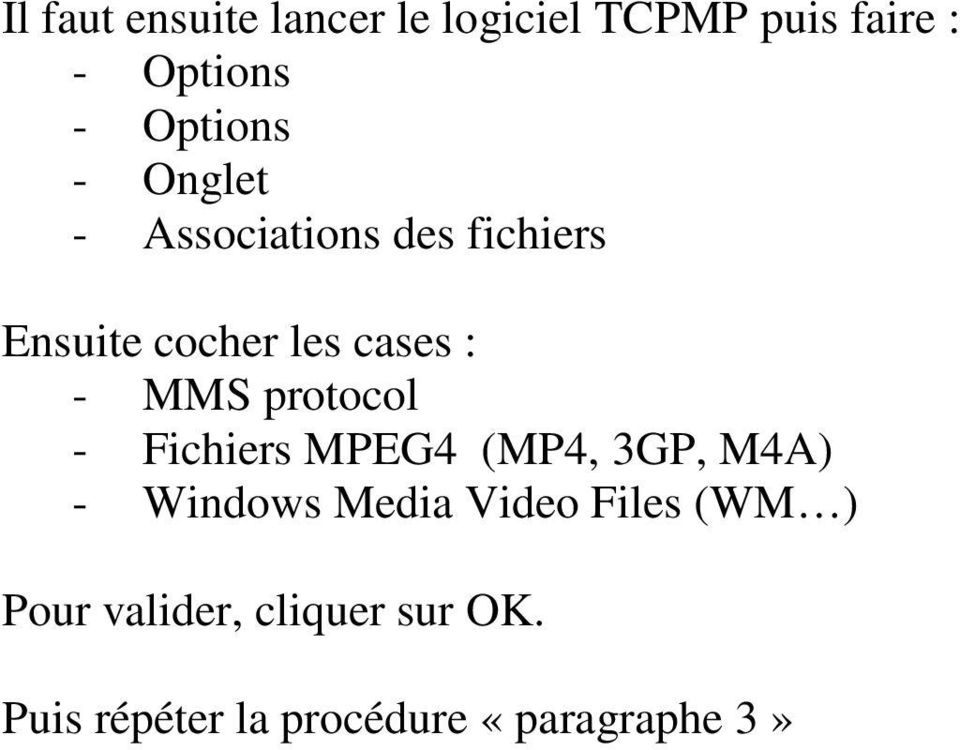 - MMS protocol - Fichiers MPEG4 (MP4, 3GP, M4A) - Windows Media Video