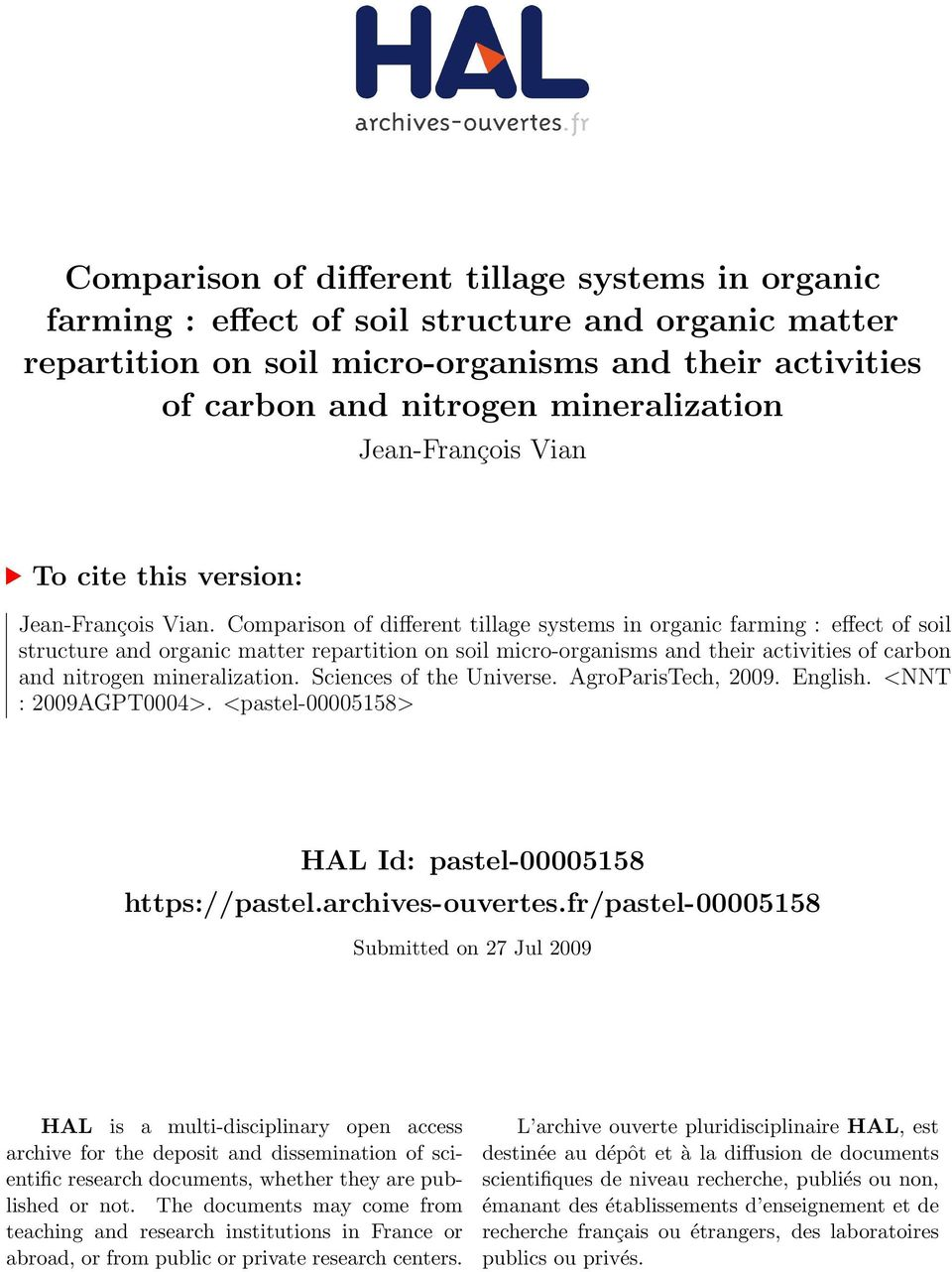 Comprison of different tillge systems in orgnic frming : effect of soil structure nd orgnic mtter reprtition on soil micro-orgnisms nd their ctivities of cron nd nitrogen minerliztion.