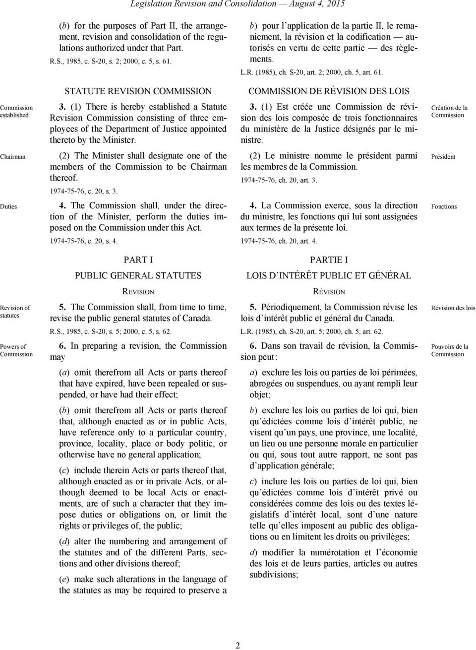 2; 2000, ch. 5, art. 61. STATUTE REVISION COMMISSION COMMISSION DE RÉVISION DES LOIS Commission established 3.