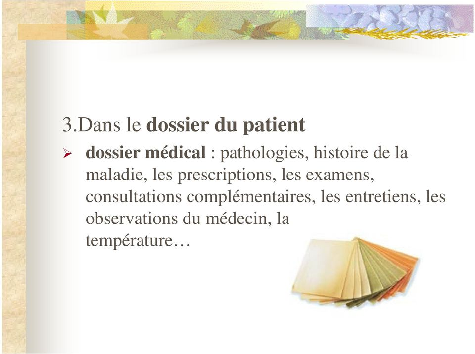 prescriptions, les examens, consultations