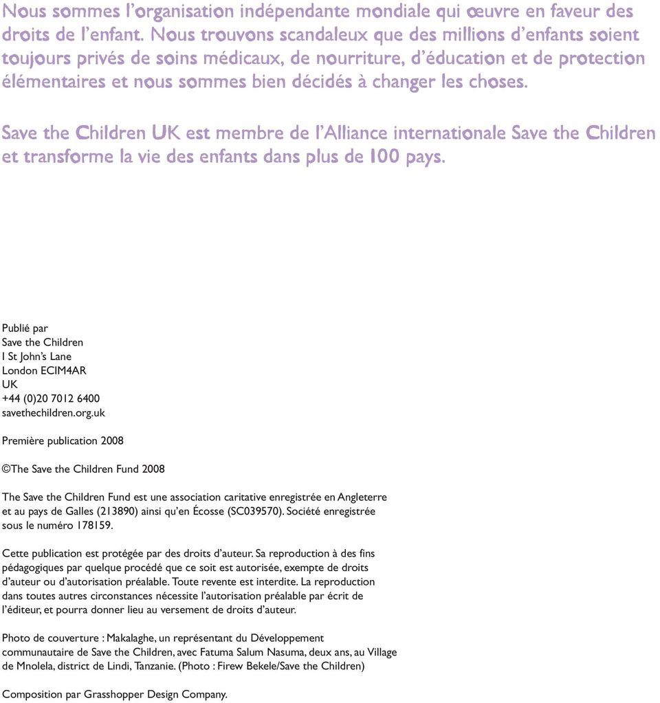 Save the Children UK est membre de l Alliance internationale Save the Children et transforme la vie des enfants dans plus de 100 pays.