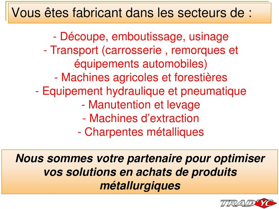 Equipement hydraulique et pneumatique - Manutention et levage - Machines d extraction -