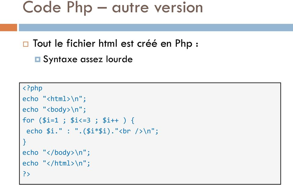 "php echo ""<html>\n""; echo ""<body>\n""; for ($i=1 ; $i<=3"