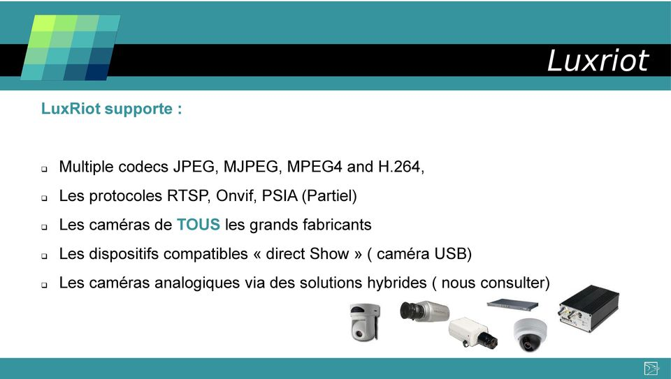 les grands fabricants Les dispositifs compatibles «direct Show» (