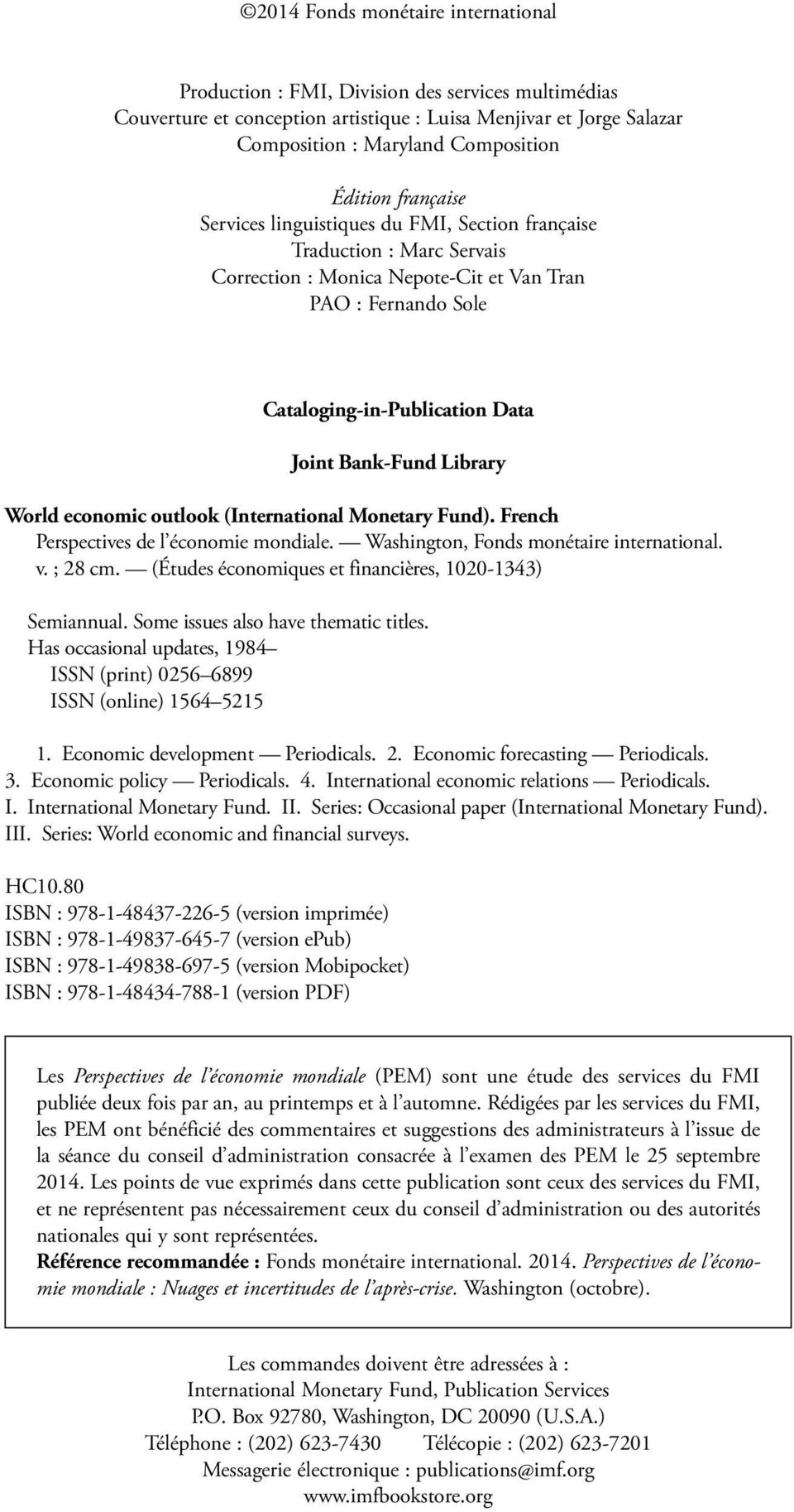 Library World economic outlook (International Monetary Fund). French Perspectives de l économie mondiale. Washington, Fonds monétaire international. v. ; 8 cm.