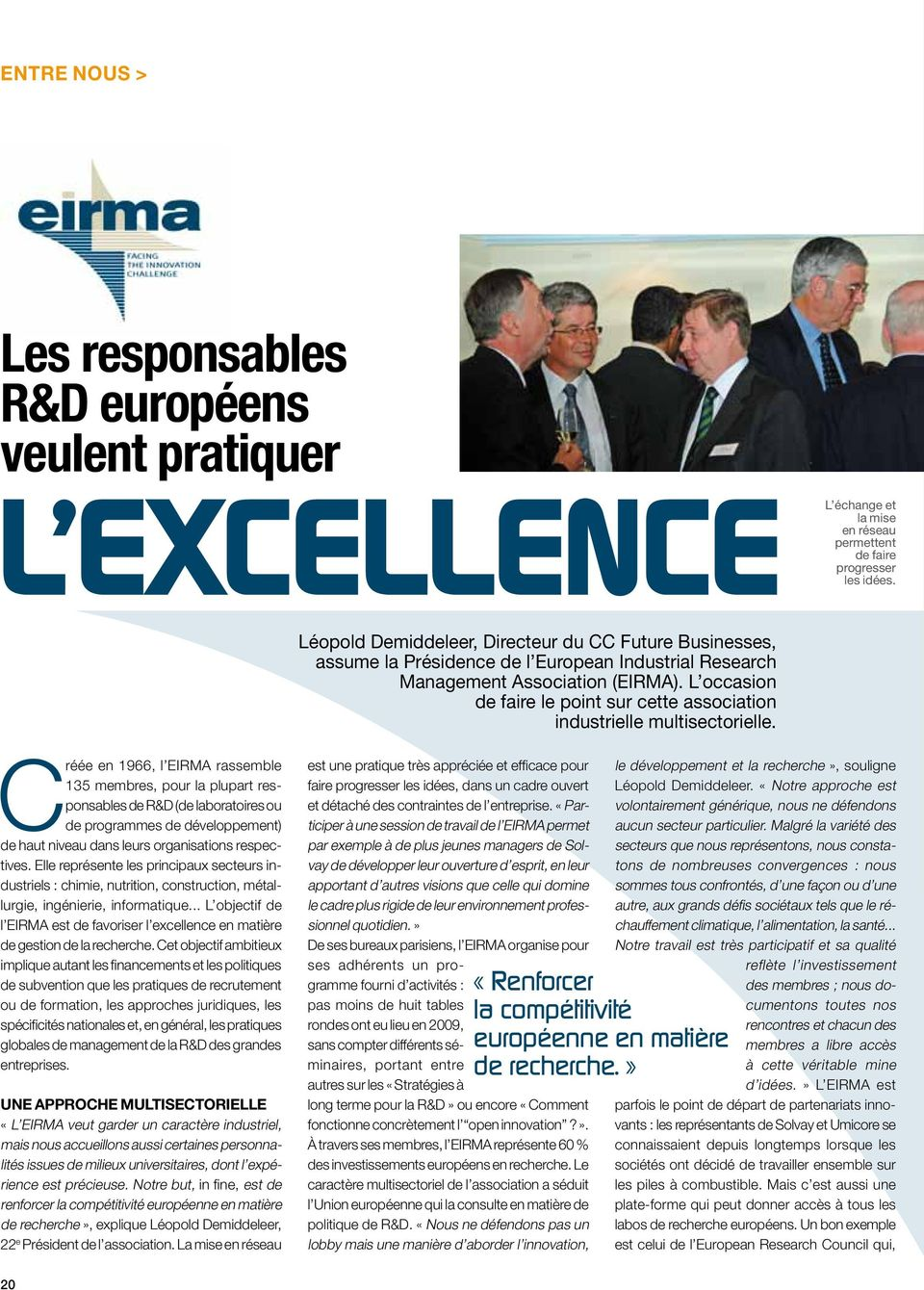 L occasion de faire le point sur cette association industrielle multisectorielle.