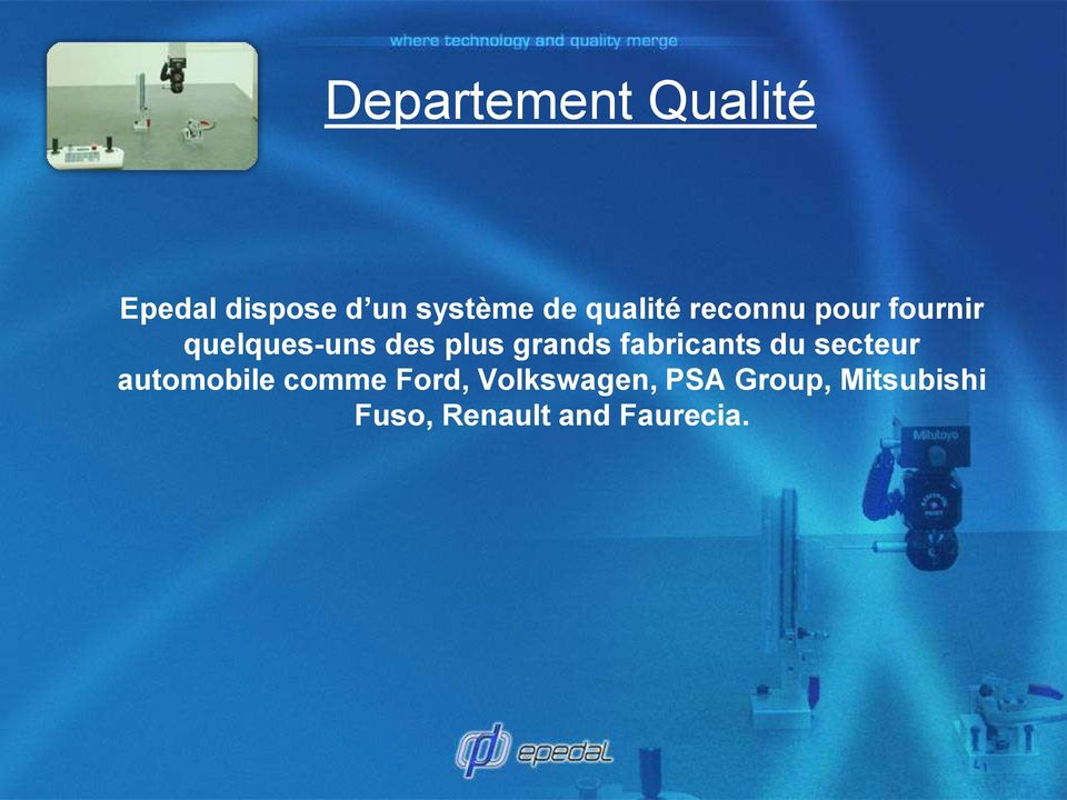 grands fabricants du secteur automobile comme Ford,