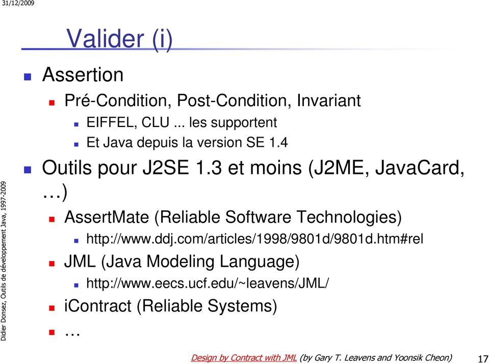 3 et moins (J2ME, JavaCard, ) AssertMate (Reliable Software Technologies) http://www.ddj.