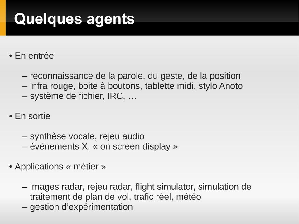 rejeu audio événements X, «on screen display» Applications «métier» images radar, rejeu radar,