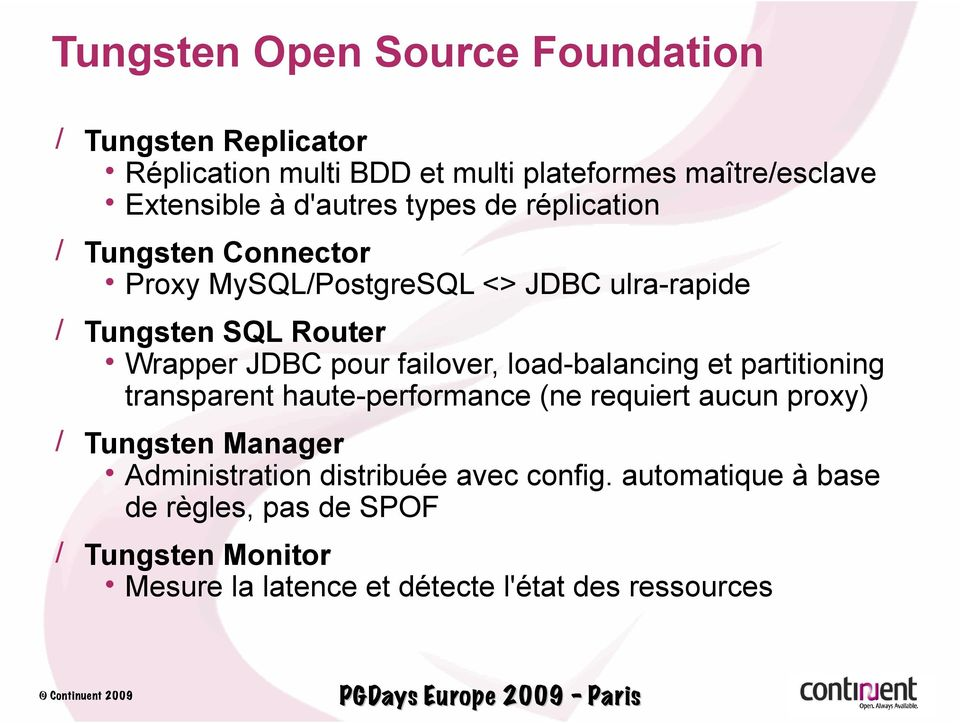 pour failover, load-balancing et partitioning transparent haute-performance (ne requiert aucun proxy) / Tungsten Manager