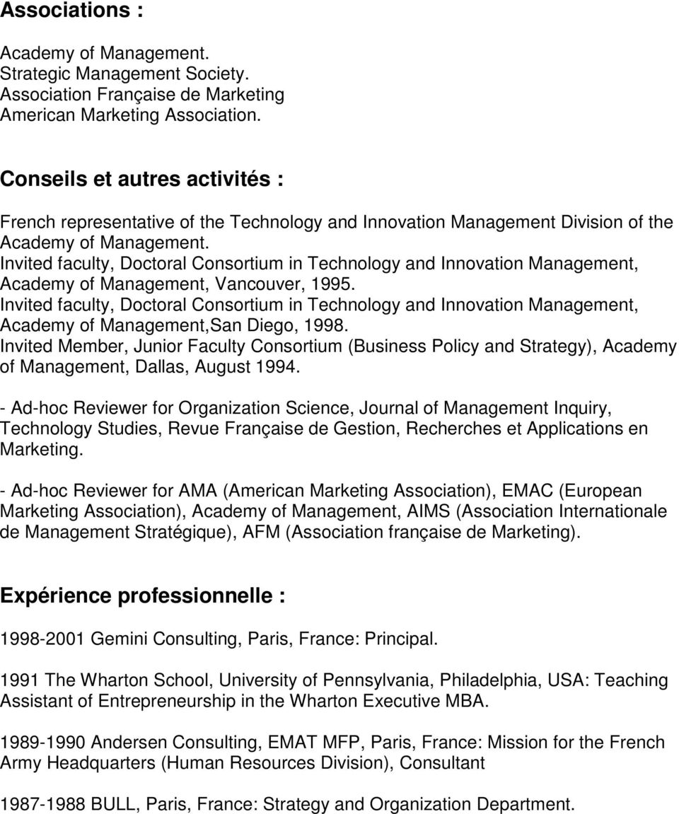 Invited faculty, Doctoral Consortium in Technology and Innovation Management, Academy of Management, Vancouver, 1995.