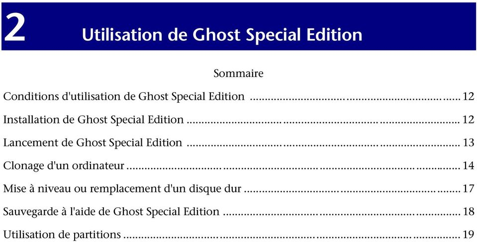 ..12 Lancement de Ghost Special Edition... 13 Clonage d'un ordinateur.