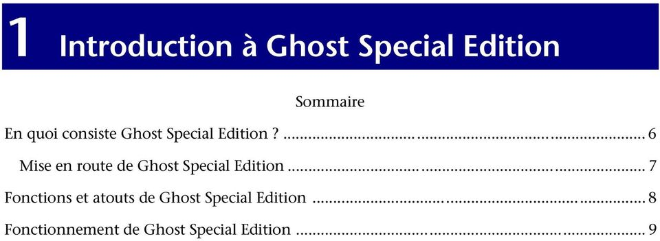 ... 6 Mise en route de Ghost Special Edition.