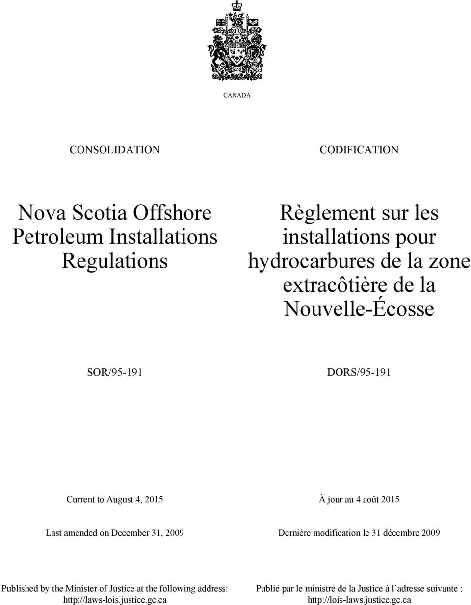 2015 Last amended on December 31, 2009 Dernière modification le 31 décembre 2009 Published by the Minister of Justice at the