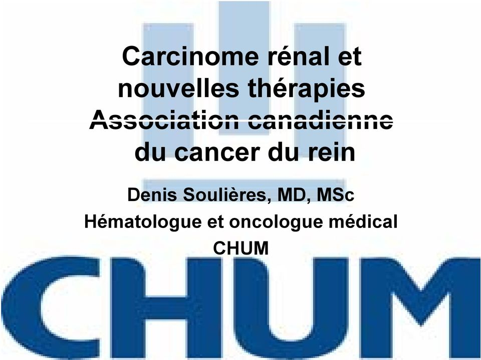 cancer du rein Denis Soulières, MD,