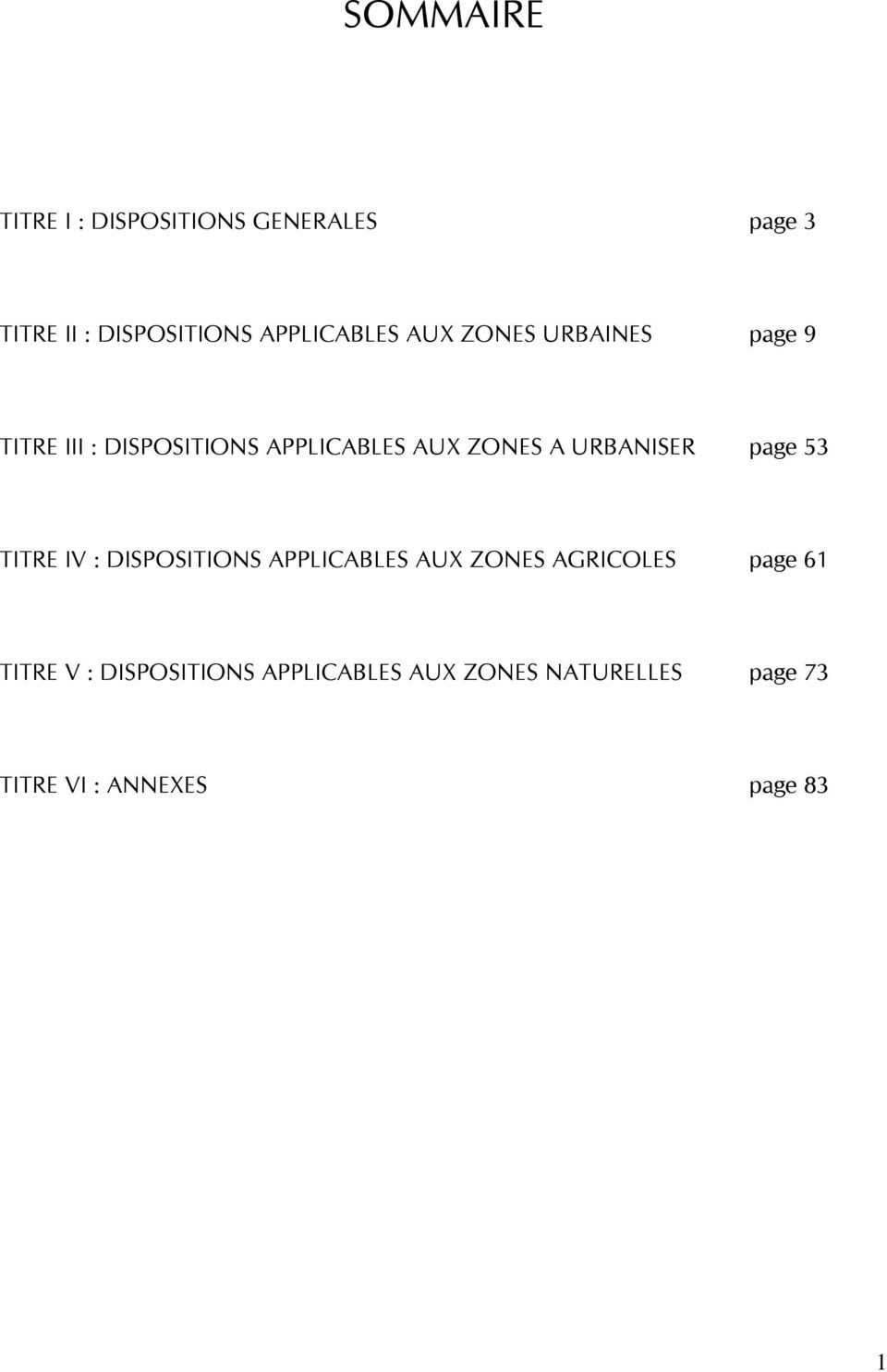 ZONES A URBANISER page 53 TITRE IV : DISPOSITIONS APPLICABLES AUX ZONES AGRICOLES
