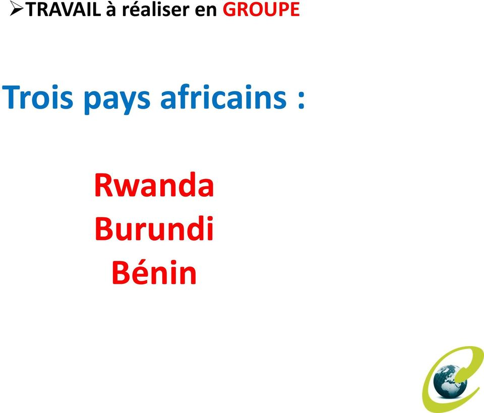 GROUPE Trois pays