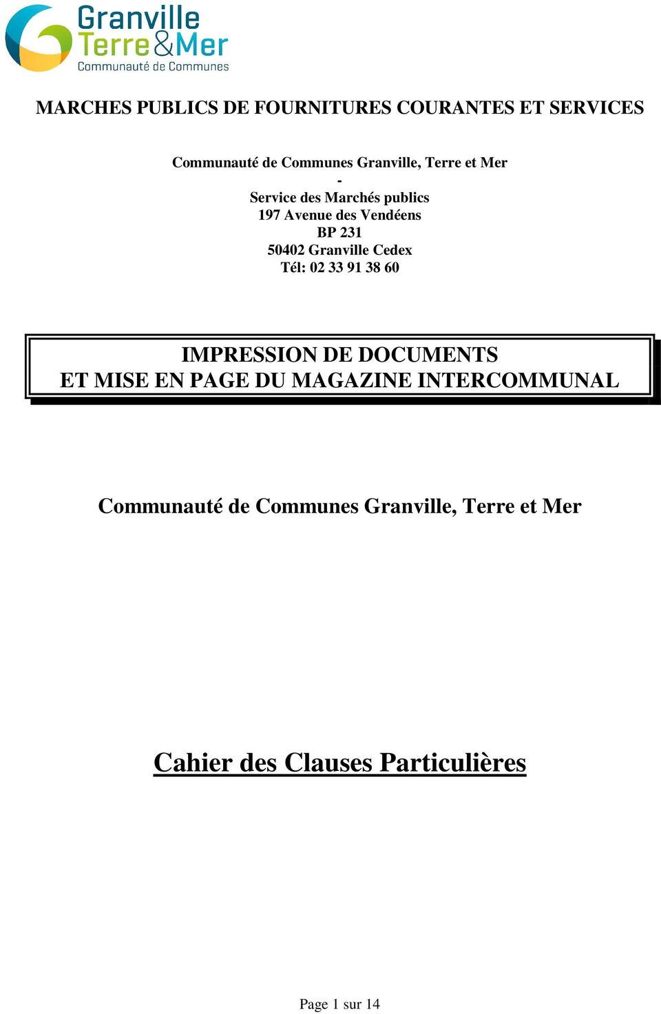 Cedex Tél: 02 33 91 38 60 IMPRESSION DE DOCUMENTS ET MISE EN PAGE DU MAGAZINE