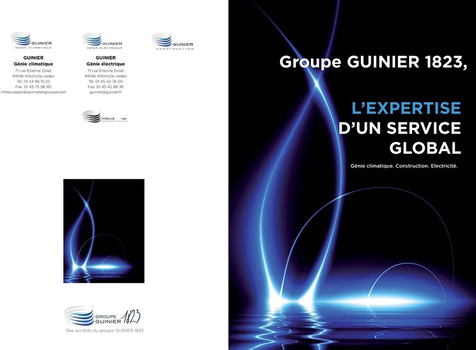 01 43 96 81 72 penylaunay@spinnakergroupe.com roupe UINIER 1823, Tél. 01 43 96 16 56 Fax.