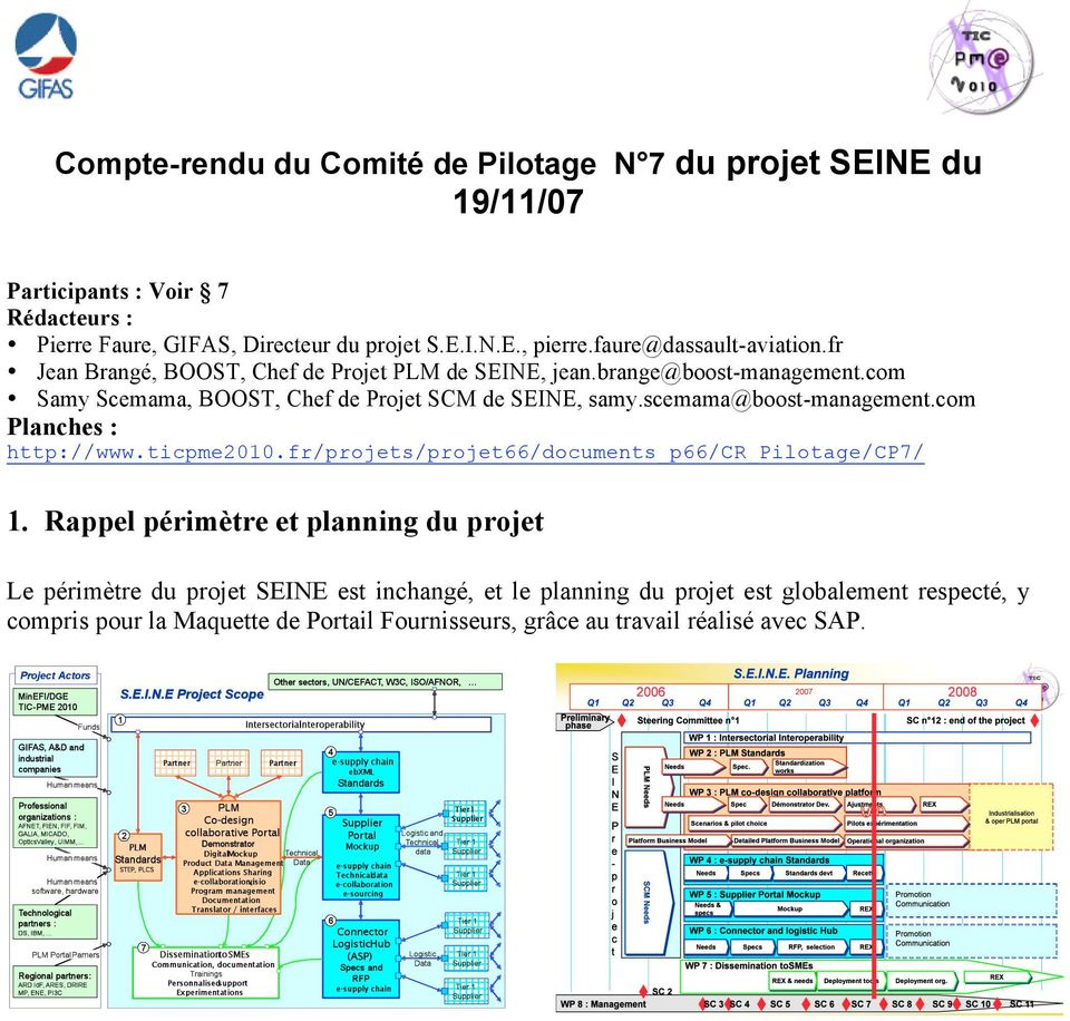 scemama@boost-management.com Planches : http://www.ticpme2010.fr/projets/projet66/documents_p66/cr_pilotage/cp7/ 1.
