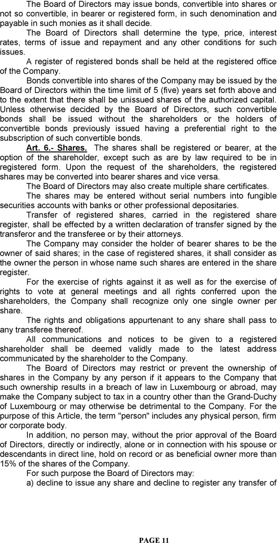 A register of registered bonds shall be held at the registered office of the Company.