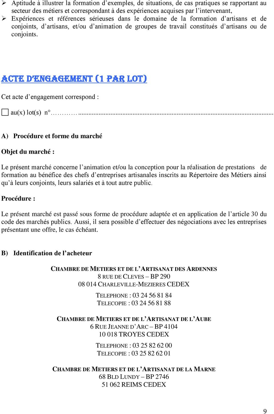 Acte d engagement (1 par lot) Cet acte d engagement correspond : au(x) lot(s) n.