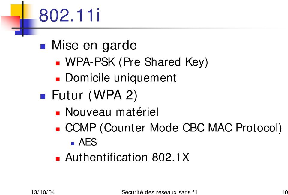 CCMP (Counter Mode CBC MAC Protocol) AES