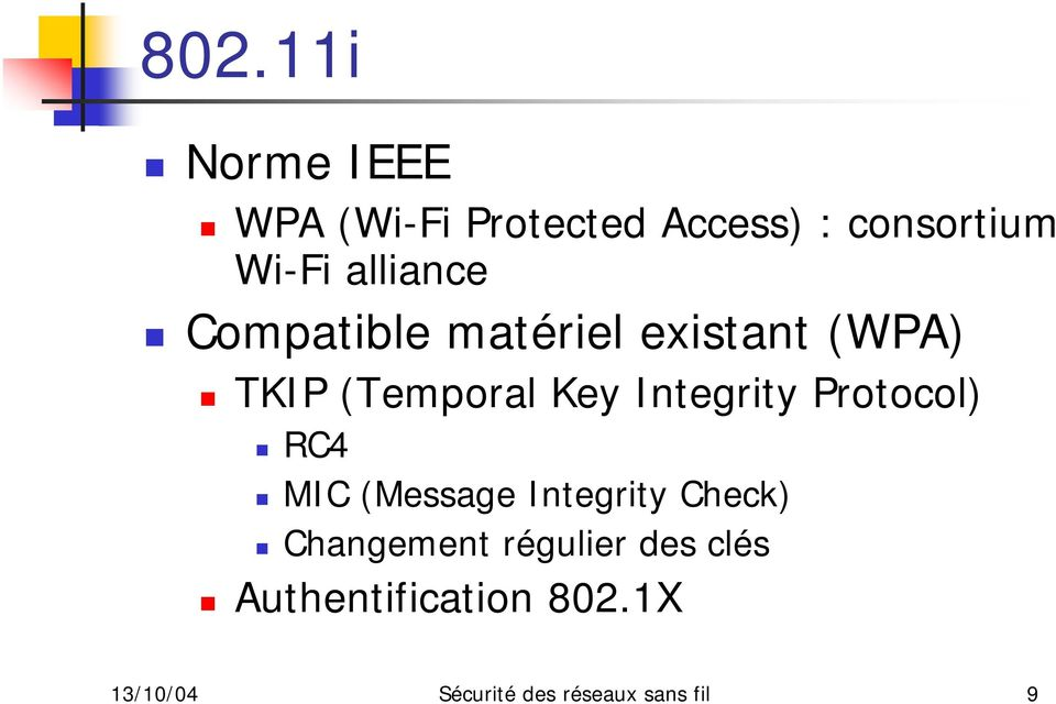 Integrity Protocol) RC4 MIC (Message Integrity Check) Changement