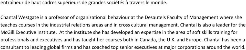 and in cross cultural management. Chantal is also a leader for the McGill Executive Institute.