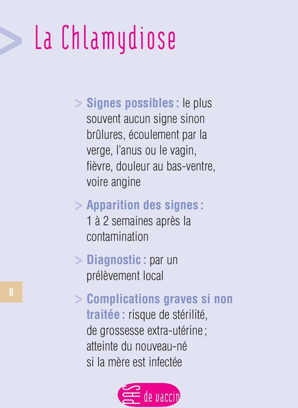 après la contamination 8 > Diagnostic : par un prélèvement local > Complications graves si non traitée :