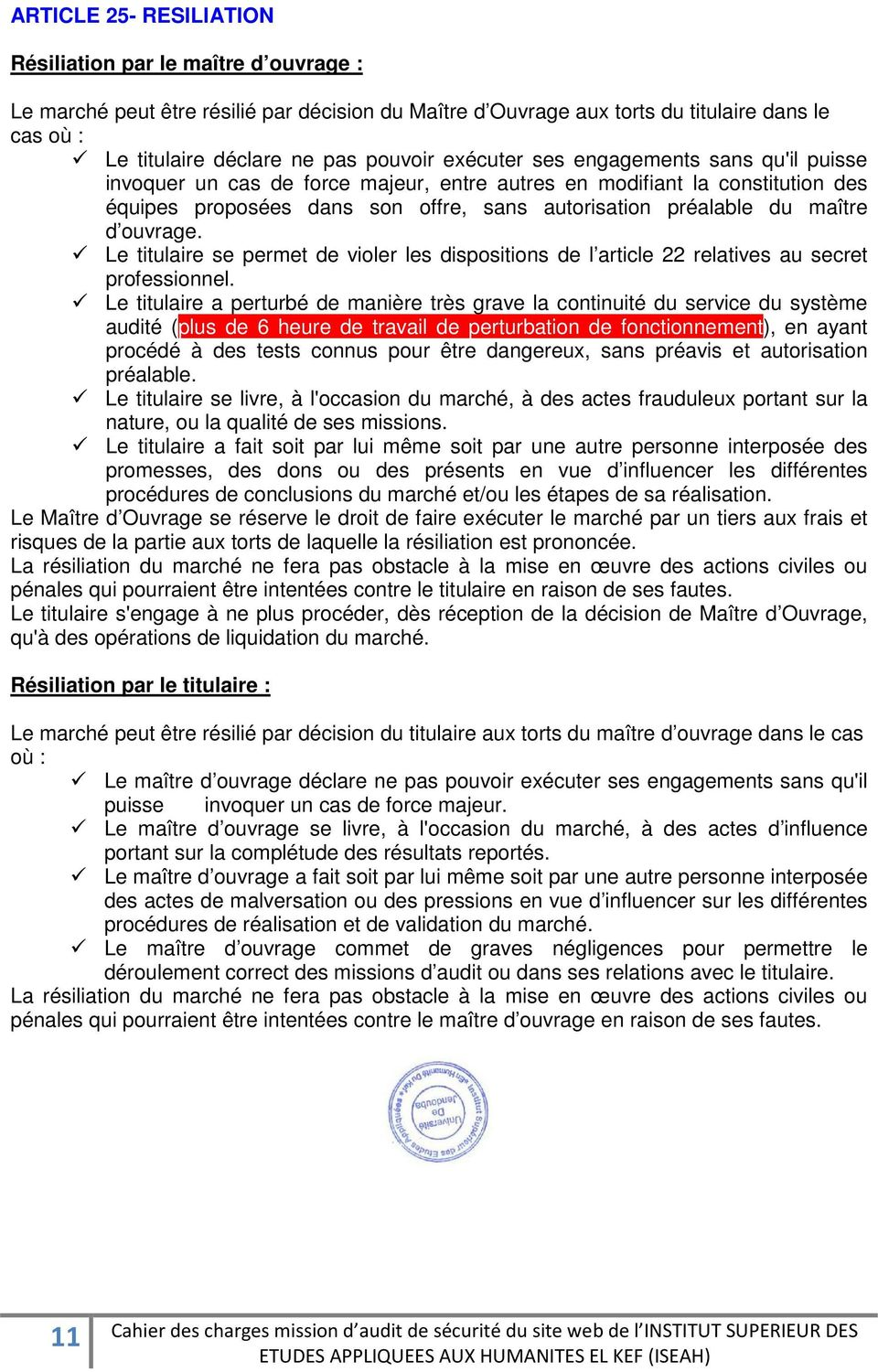 ouvrage. Le titulaire se permet de violer les dispositions de l article 22 relatives au secret professionnel.