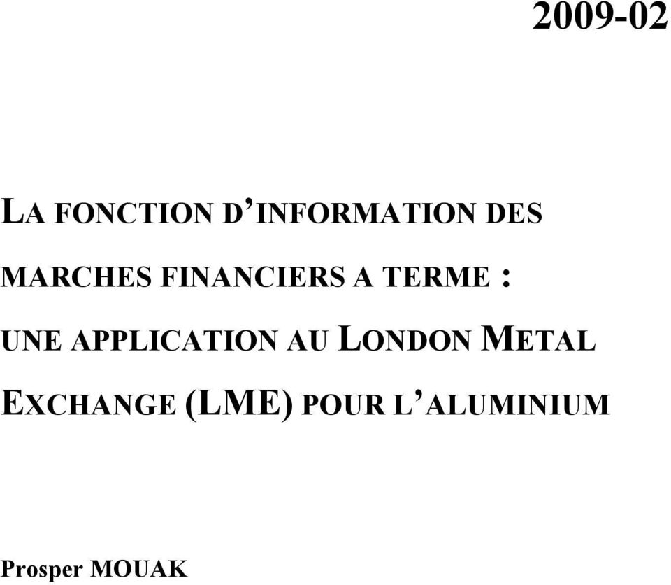 UNE APPLICATION AU LONDON METAL
