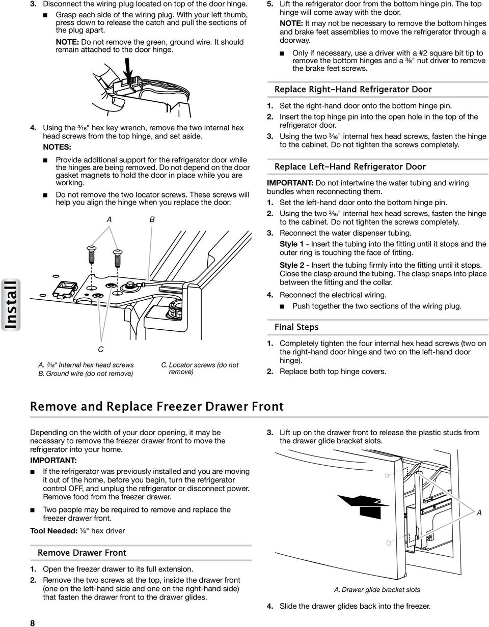 NOTE: It may not be necessary to remove the bottom hinges and brake feet assemblies to move the refrigerator through a doorway.